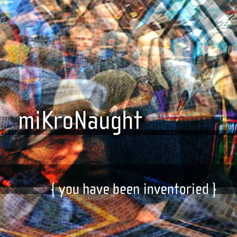 miKroNaught-You-have-been-Inventoried-01